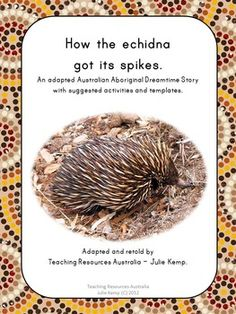 Resource Type :: Activity Based Learning :: How the echidna got its spikes: An adapted Aboriginal Dreamtime Story - NAIDOC - Reconciliation - The echidna and the shade tree Aboriginal Education, Indigenous Education, Aboriginal Culture, Activity Based Learning, Book Activities, Teaching Resources, Educational Activities, Australia Day Celebrations, Harmony Day