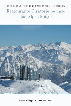 Já imaginou almoçar em um restaurante giratório? E se ele, ao girar, mostrar a você alguns dos Alpes Suíços? Em Leysin, isso é possível! Conheça o Restaurant Tournant Panoramique Le Kuklos.