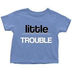 "Funny Father and Son Matching Design Toddler T - Shirt Sayings ""Little Trouble"""