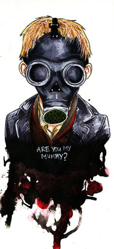 This is why I'm scared of gas-masks. I have have developed a slew of irrational fears thanks to Dr. Who.