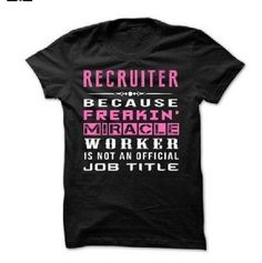 ...a recruiter at heart. It's in my blood.
