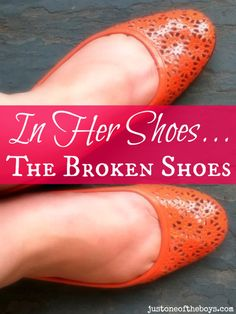 In Her Shoes ~ The Broken Shoes