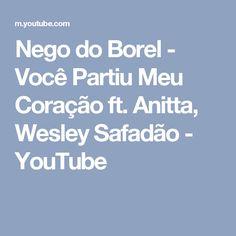 Nego do Borel - Você Partiu Meu Coração ft. Anitta, Wesley Safadão - YouTube
