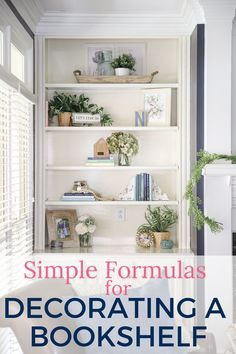 Apr 2020 - Simple Formulas for Decorating Bookshelves - SoQuotes Styling Bookshelves, Decorating Bookshelves, Large Bookshelves, Bookshelf Design, Bookcases, Barrister Bookcase, Bookshelf Ideas, Decorating On A Budget, Decorating Blogs