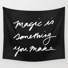 """Typographical quote """"Magic is something you make"""" hand drawn with a black fine tip sharpie.<br/> <br/> twitter.com/foxeagledecor<br/> www.instagram.com/fox_and_eagle<br/> www.fox-and-eagle.com<br/> <br/> Made a purchase of one of my products?<br/> Share it on Instagram, and tag @fox_and_eagle<br/> <br/> Thank you :)<br/> <br/> <br/> Black and white / monotone artwork. Inspiration quote, positive message."""