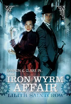 Book Chick City | Reviewing Urban Fantasy, Paranormal Romance & Horror | REVIEW: The Iron Wyrm Affair by Lilith Saintcrow (click for review)