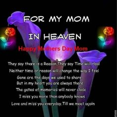 Happy Mother's Day to my mom & your mom resting in Heaven. Birthday In Heaven Mom, Mom In Heaven Quotes, Mother's Day In Heaven, Happy Birthday Mom, Happy Mothers Day Sister, Happy Mother Day Quotes, Mother Quotes, Mom Quotes, Sister Quotes