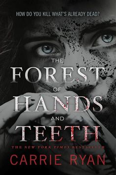 The Forest of Hands and Teeth (The Forest of Hands and Teeth #1) - Carrie Ryan