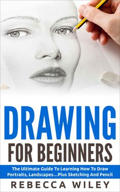 Drawing: Drawing For Beginners - The Ultimate Guide To Learning How To Draw Portraits, Landscapes.Plus Sketching And Pencil Drawing (How To Draw, Drawing Techniques, Sketching) - Kindle edition by Rebecca Wiley. Drawing Skills, Drawing Drawing, Drawing Sketches, Painting & Drawing, Drawing Guide, Drawing Faces, Drawing For Beginners, Beginner Drawing Lessons, Pencil Art Drawings