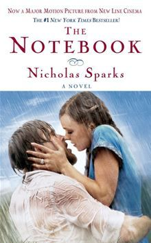 1) The Notebook By: Nicholas Sparks.