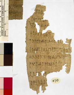 Papiro John Rylands 470 es un pequeño fragmento de papiro, que mide 94 mm por 180 mm, ahora en los Papiros Colección Rylands en la Universidad de Manchester.  El fragmento fue encontrado originalmente durante excavaciones en la ciudad de Oxirrinco, que se encuentra al sur de la rama Bahr Yussef del Nilo en Egipto, llevada a cabo a finales del siglo 19.  Las excavaciones aparecieron miles de griego, latín, copto y papiros del antiguo Egipto, que había sido expulsado, en vertederos en el…