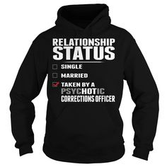 Relationship Status Single Married Taken By A Psychotic Corrections Officer T-Shirt