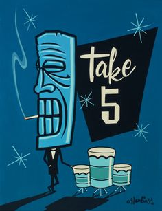 i'm crazy about sam gambino's art....love the retro tiki vibe....he does signs & t-shirts as well!