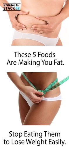 Eating a lot of these 5 foods will make you fat. If you eliminate them from your diet, you will be shocked how quickly you can lose weight.