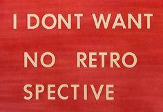 'I Don't Want No Retro Spective', © Ed Ruscha (1979)