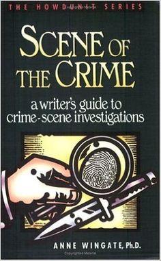 Scene of the Crime (Howdunit Writing): Amazon.co.uk: Anne Wingate: 9780898795189: Books