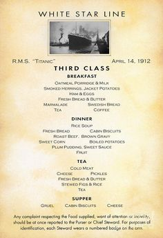 Jack and Rose Would Have Eaten Very Different Things on the Titanic Your ticket class determined much more than the size of your room. Titanic Ship, Rms Titanic, Titanic Wreck, Tostadas, Swedish Bread, Oatmeal Porridge, Japanese Cherry Tree, Vintage Menu, Vintage Recipes