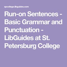 Run-on Sentences - Basic Grammar and Punctuation - LibGuides at St. Run On Sentences, Complex Sentences, Basic Grammar, Grammar And Punctuation, Subordinating Conjunctions, Grammar Exercises, Subject And Verb, Learning Support, Study Hard