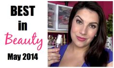 Best in Beauty: Summer No-Brainers! May 2014
