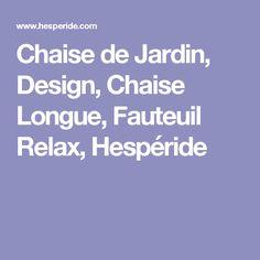 Chaise de Jardin, Design, Chaise Longue, Fauteuil Relax, Hespéride