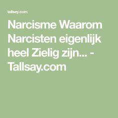 Narcisme Waarom Narcisten eigenlijk heel Zielig zijn... - Tallsay.com