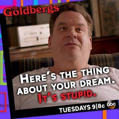 "Goldbergs ""Here's the thing about your dream...it's stupid."""