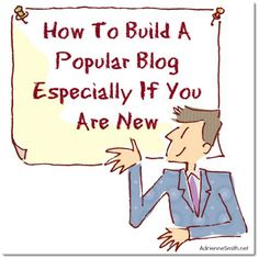 How To Build A Popular Blog Especially If You Are New  Most people who start a blog would LOVE for it to be popular, especially if you're new.  Want to know how you can accomplish this as well?