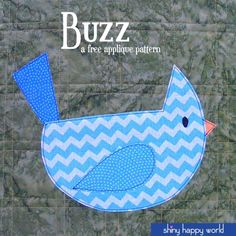 Buzz - a free bird applique pattern from Shiny Happy World