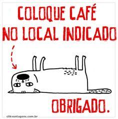 E lá vamos nós para mais uma segunda-feira, precisamos de muito café hoje pra acordar. Rsrs Bom dia a todos!