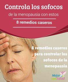 Controla los sofocos de la menopausia con estos 8 remedios caseros Los sofocos son uno de los síntomas más molestos de la menopausia. Te compartimos 8 remedios naturales para controlarlos.