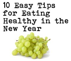 10 Easy Tips for Eating Healthy in the New Year
