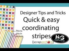 Designer Tips and Tricks - Quick and Easy Coordinating Stripes