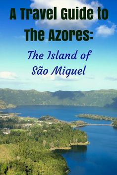 From transportation to food to awesome activities, our guide to São Miguel covers everything you need to plan your own trip to the Azores.