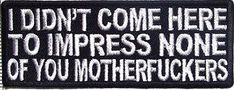 I Didn't Come Here To Impress You Funny Motorcycle Biker Vest Patch Embroidery 4 x Funny Motorcycle, Scrambler Motorcycle, Emo, Johanna Mason, Chaotic Neutral, Pin And Patches, Biker Patches, Jacket Patches, Velcro Patches