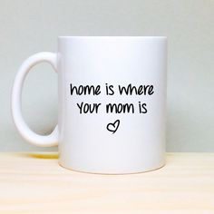 Mother's Day Gift - Gift For Mom - Gift For Wife - Mother's Day Gift From Kids - Home Is Where Your Mom Is - Birthday Gift For Mom - Mother by TheCoffeeCorner on Etsy https://www.etsy.com/listing/224224864/mothers-day-gift-gift-for-mom-gift-for