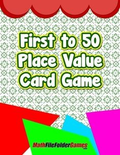 First to 50 Place Value Card Game https://www.teacherspayteachers.com/Product/First-to-50-Place-Value-Card-Game-1461342
