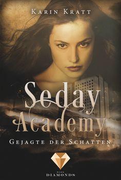 Gejagte der Schatten (Seday Academy 1) von Karin Kratt  **Wenn man die Liebe aufs Neue erlernen muss…** Für die meisten Wesen dieser Welt sieht Cey einfach nur perfekt aus. ... Mehr auf: http://www.bittersweet.de/produkt/gejagte-der-schatten-seday-academy-1/3125 //Dies ist ein Roman aus dem neuen Carlsen-Imprint Dark Diamonds. Jeder Roman ein Juwel.// #Buch #Fantasy #Romantik