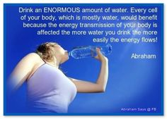 Drink an ENORMOUS amount of (fluoride free) water. Every cell of your body, which is mostly water, would benefit because the energy transmission of your body is affected the more water you drink the more easily the energy flows! Dolce Diet, Abraham Hicks Quotes, Mind Body Spirit, Medical Conditions, Good Advice, Positive Affirmations, Law Of Attraction, How Are You Feeling, Inspirational Quotes