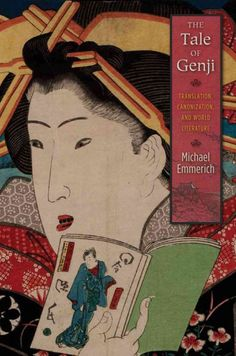 The tale of Genji : translation, canonization, and world literature / Michael Emmerich