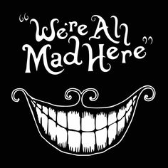 We're All Mad Here Unisex Tee Shirt. If you love hilarious apparel that makes people look twice and laugh then you've come to the right place. It's been proven that when you step out in. Art Club Projects, Culture T Shirt, Chalk Drawings, Were All Mad Here, Art Challenge, Cool Tees, Doodle Art, Alice In Wonderland, Frases
