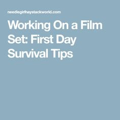 Working On a Film Set: First Day Survival Tips