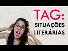 TRACINHAS: TAG - Situações Literárias, por Juliana Arruda
