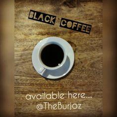 Black coffee @theburjoz