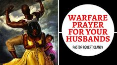 WARFARE PRAYER FOR YOUR HUSBAND'S - PST ROBERT CLANCY - YouTube