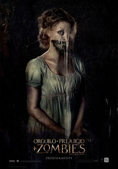 2016 - Pride And Prejudice And Zombies #Zombies