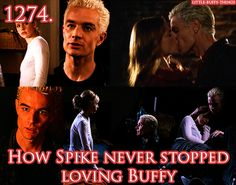 How Spike never stopped loving Buffy.