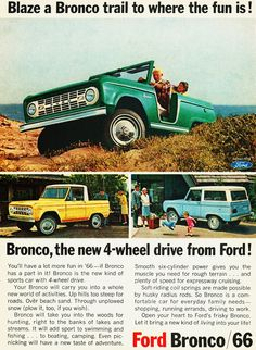 1966 Ford Bronco ad Family had a '66 when I was growing up.  Loved it!!