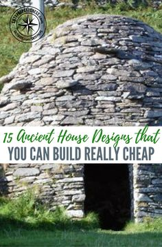 15 Ancient House Designs that You can Build Really Cheap — What would you do if one day you had to build your own shelter from scratch? No convenient housing materials or modern tools, just you and nature. It probably sounds intimidating to most, but we should remember that people have been building shelters for thousands of years, using whatever was at hand.
