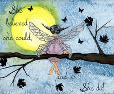 A Night Fairy I did.  She is watching the moon as the leaves blow around her and a few night moths dance through the air.