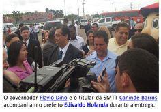 EDGAR RIBEIRO: PREFEITO EDIVALDO HOLANDA JR, ACOMPANHADO DO GOVER...